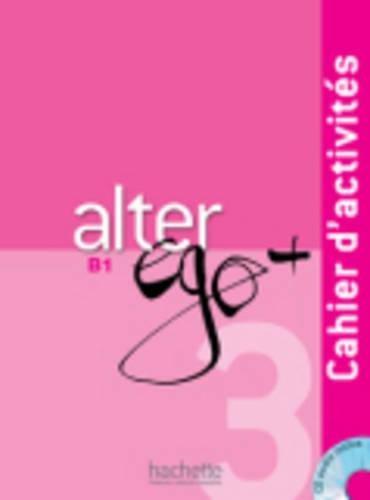 Alter Ego + 3 : Cahier d'activités + CD Audio