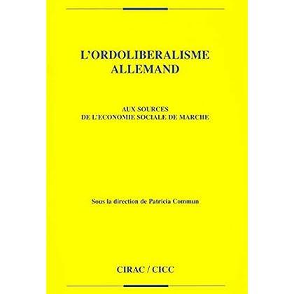 L'ordolibéralisme allemand: Aux sources de l'Économie sociale de marché (Travaux et documents du CIRAC)