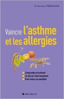 Vaincre l'asthme et les allergies de Florence Trebuchon ( 9 mars 2011 )