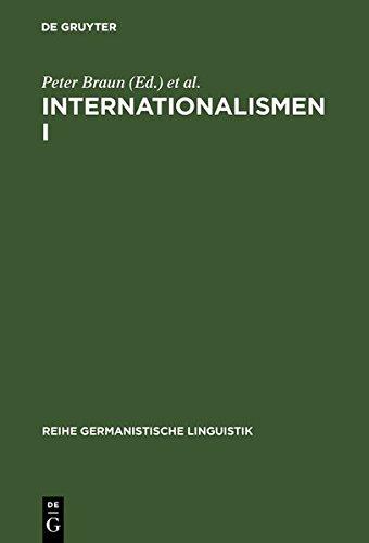 Internationalismen I: Studien zur interlingualen Lexikologie und Lexikographie (Reihe Germanistische Linguistik)