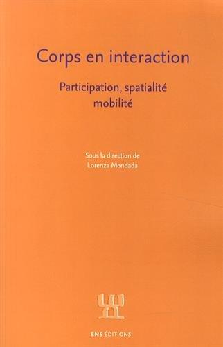 Corps en interaction : participation, spatialité, mobilité