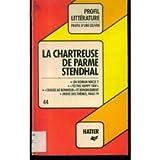 Profil d'Une Oeuvre: Stendhal: La Chartreuse De Parme