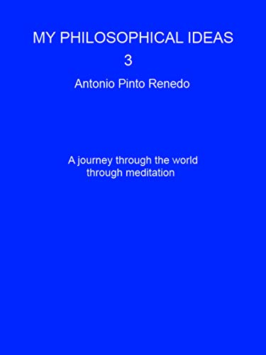 My philosophical ideas 3 por Antonio Pinto Renedo