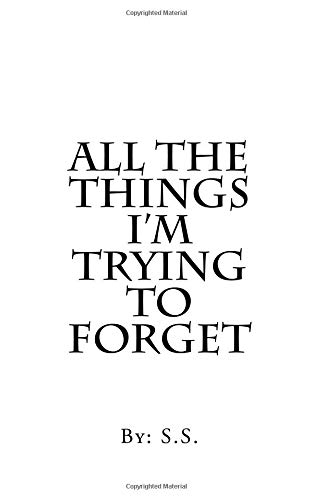 All the Things I'm Trying to Forget