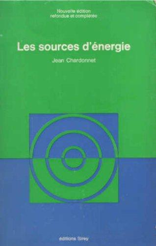 Les sources d'energie par Chardonnet Jean