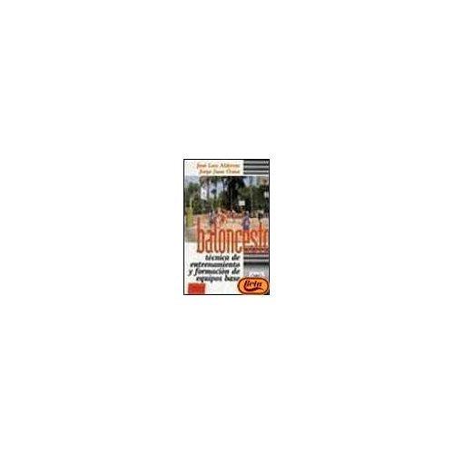 Descargar Libro Baloncesto: tecnica de entrenamiento y formacion de equipos base de Jose Luis Alderete