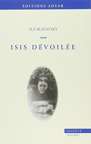 Isis dévoilée, tome 1 : Science par Helena Petrovna Blavatsky