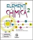 Elementi di chimica. Con attività sperimentali online. Per le Scuole superiori. Con espansione online: 2