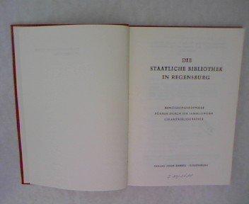 Die Staatliche Bibliothek in Regensburg. Benützungshinweise. Führer durch die Sammlungen. Gesamtbibliographie