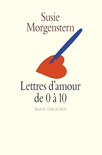 Lettres d'amour de 0 à 10 (Neuf) (French Edition)
