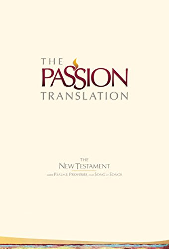 Tpt New Testament with Psalms Proverbs and Song of Songs (2nd Edition) Ivory (Passion Translation)