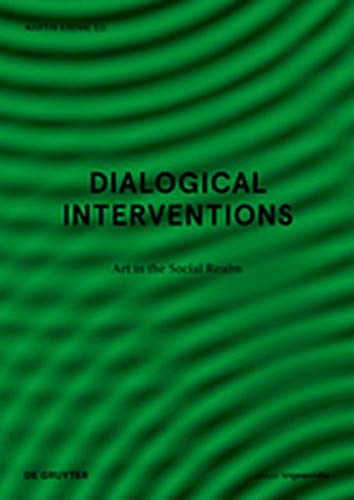 Dialogical Interventions: Art in the Social Realm (Edition Angewandte)