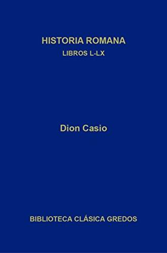 Historia romana. Libros L-LX (Biblioteca Clásica Gredos nº 395)