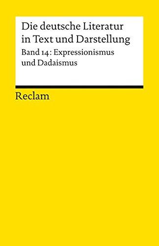 Die deutsche Literatur. Ein Abriss in Text und Darstellung, Band 14: Expressionismus und Dadaismus
