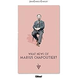 What news of Marius Chapoutier ? (Le verre et l'assiette) (English Edition)