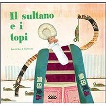 Il sultano e i topi (Illustrati)