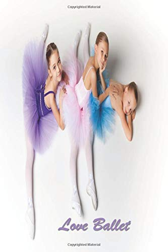 """Love Ballet: 124 Page Softcover, Has Lined and Blank Pages both with a Ballet Border, College Rule Composition (6"""" x 9 """") Boho 3 Girls por Purple Phoenix Publishing"""