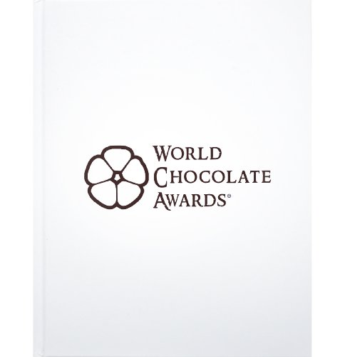 World Chocolate Awards: Independent Guide to the World's Best Chocolates
