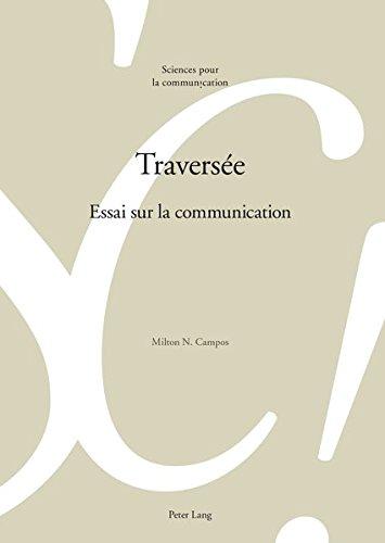 Traversée: Essai Sur La Communication par Milton N Campos