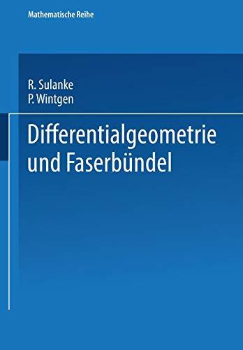 Differentialgeometrie und Faserbündel (Lehrbücher und Monographien aus dem Gebiete der exakten Wissenschaften)