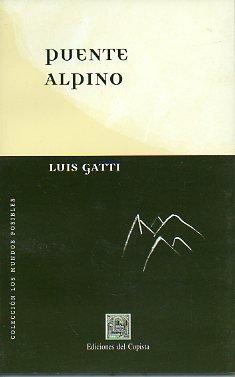 PUENTE ALPINO. Novela. 1ª edición.