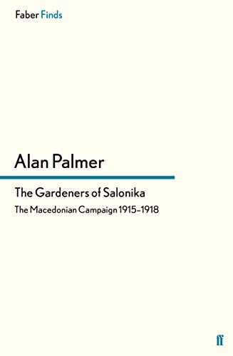 The Gardeners of Salonika: The Macedonian Campaign 1915-1918