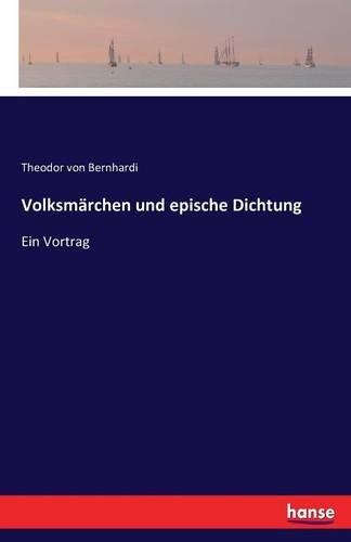 Volksmärchen und epische Dichtung: Ein Vortrag