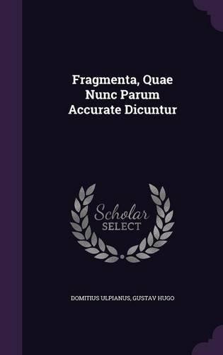 Fragmenta, Quae Nunc Parum Accurate Dicuntur