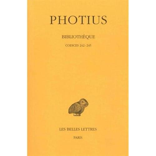Bibliothèque. Tome VI : Codices 242-245