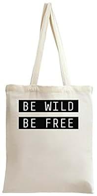 Be Wild Be Free Tote Bag