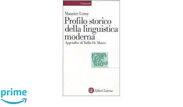 maurice leroy%2C profilo storico della linguistica moderna  Profilo storico della linguistica moderna: Amazon.: Maurice ...