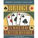 Bridge: 25 Ways to Be a Better Defender by Seagram, Barbara, Bird, David (2006) Paperback