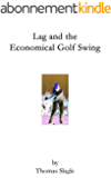 Lag and the Economical Golf Swing (English Edition)