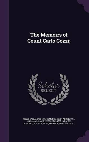 The Memoirs of Count Carlo Gozzi;
