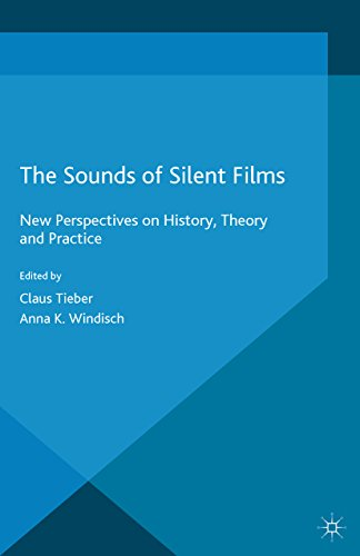 The Sounds of Silent Films: New Perspectives on History, Theory and Practice (Palgrave Studies in Audio-Visual Culture) (English Edition)