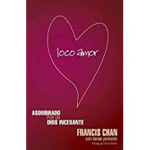 (LOCO AMOR ) BY Chan, Francis (Author) Paperback Published on (03 , 2009)