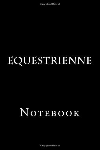 Equestrienne: Notebook, 150 lined pages, softcover, 6 x9 por Wild Pages Press