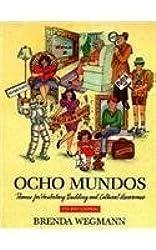 Ocho Mundos: Themes for Vocabulary Building and Cultural Awareness by Brenda Wegmann (1990-01-01)