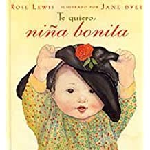 Te Quiero, Nina Bonita / I Love You Like Crazy Cakes (Spanish Edition) by Lewis, Rose A., Moran Orti, Jose (2003) Hardcover