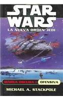 Marea oscura 1: ofensiva . star wars la nueva orden jedi -Star Wars. La Nueva Orden Jedi (Star Wars. La Nueva Orden Jedi / Star Wars. The New Jedi Order)