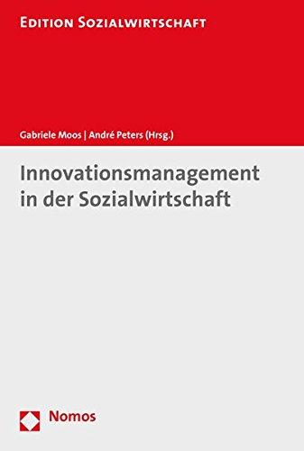 Innovationsmanagement in der Sozialwirtschaft (Edition Sozialwirtschaft)