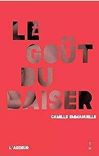 Le goût du baiser par Camille Emmanuelle