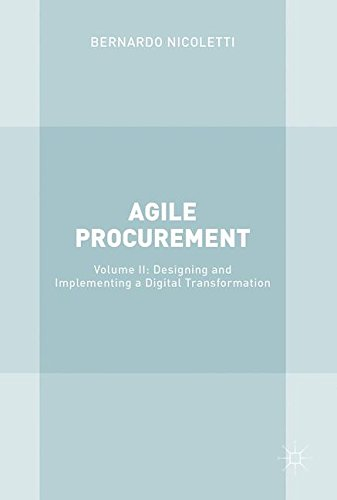 2: Agile Procurement: Volume II: Designing and Implementing a Digital Transformation