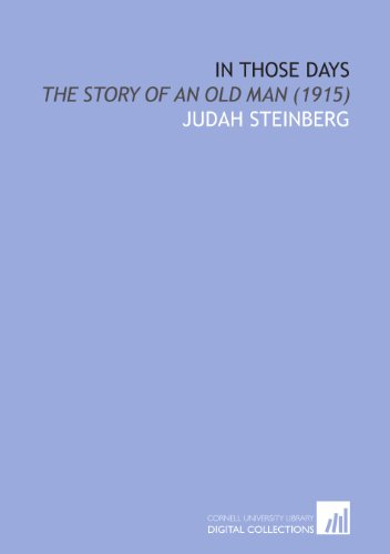 In Those Days: The Story of an Old Man (1915)