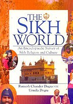 The Sikh World - An Encyclopaedic Survey of Sikh Religion and Culture
