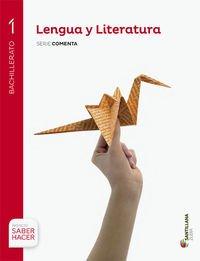 LENGUA Y LITERATURA SERIE COMENTA 1 BTO SABER HACER - 9788491082071