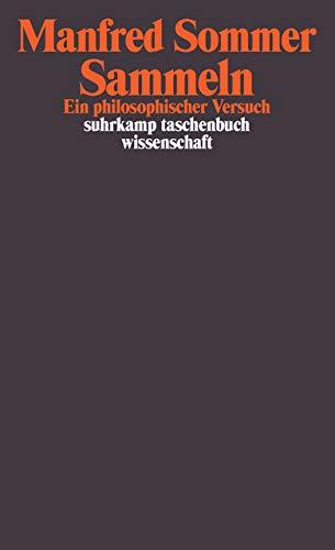 Sammeln: Ein philosophischer Versuch (suhrkamp taschenbuch wissenschaft)