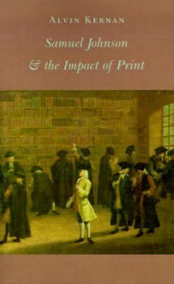 [Samuel Johnson and the Impact of Print] (By: Alvin B. Kernan) [published: November, 1989]