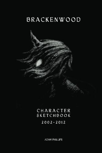 The Brackenwood Character Sketchbook: 2002-2012