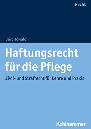 Haftungsrecht für die Pflege: Zivil- und Strafrecht für Lehre und Praxis